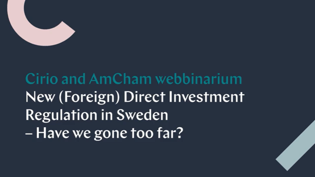 New (Foreign) Direct Investment Regulation in Sweden - Have we gone too far?