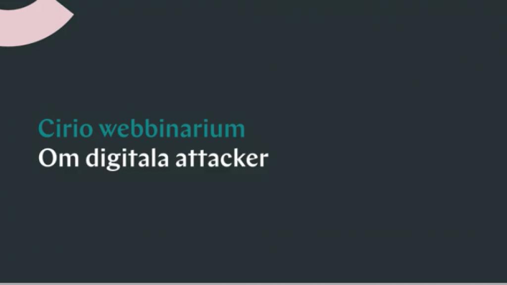Digitala attacker, hemarbete och känsliga information på vift